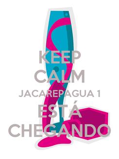 Poster: KEEP CALM JACAREPAGUA 1 ESTÁ CHEGANDO