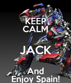 Poster: KEEP CALM JACK And Enjoy Spain!