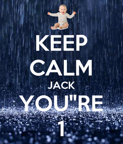 """Poster: KEEP CALM JACK YOU""""RE 1"""