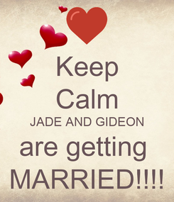 Poster: Keep Calm JADE AND GIDEON are getting  MARRIED!!!!