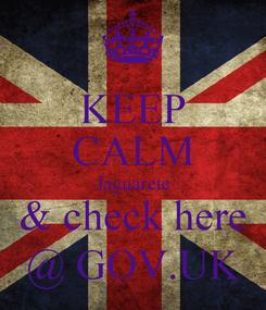 Poster: KEEP CALM Jaguarete & check here @ GOV.UK