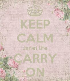 Poster: KEEP CALM Janet life CARRY ON