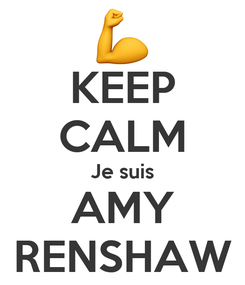 Poster: KEEP CALM Je suis AMY RENSHAW
