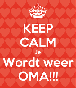 Poster: KEEP CALM Je Wordt weer OMA!!!