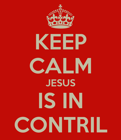 Poster: KEEP CALM JESUS IS IN CONTRIL