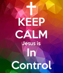 Poster: KEEP CALM Jesus is In Control