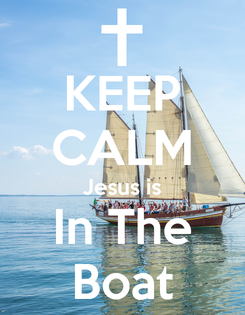 Poster: KEEP CALM Jesus is In The Boat