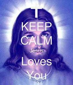 Poster: KEEP CALM Jesus Loves You
