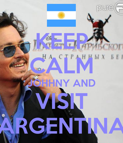 Poster: KEEP CALM JOHHNY AND VISIT ARGENTINA