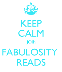 Poster: KEEP CALM  JOIN FABULOSITY  READS