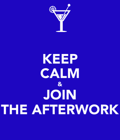 Poster: KEEP CALM & JOIN THE AFTERWORK
