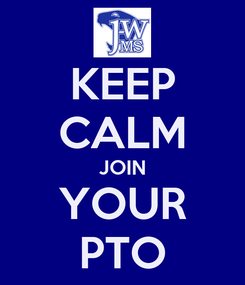 Poster: KEEP CALM JOIN YOUR PTO