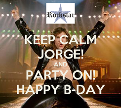 Poster: KEEP CALM JORGE! AND PARTY ON! HAPPY B-DAY