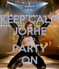Poster: KEEP CALM JORHE AND PARTY ON