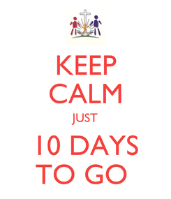 Poster: KEEP CALM JUST 10 DAYS TO GO