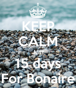 Poster: KEEP CALM Just 15 days For Bonaire