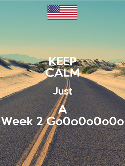 Poster: KEEP CALM Just A Week 2 Go0o0o0o0o