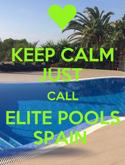 Poster: KEEP CALM JUST  CALL ELITE POOLS SPAIN