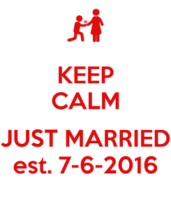 Poster: KEEP CALM  JUST MARRIED est. 7-6-2016