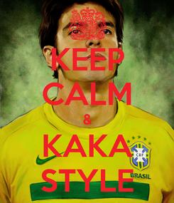 Poster: KEEP CALM & KAKA STYLE
