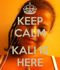 Poster: KEEP CALM  KALI IS HERE