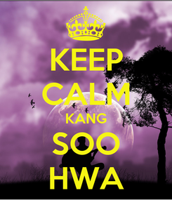 Poster: KEEP CALM KANG SOO HWA