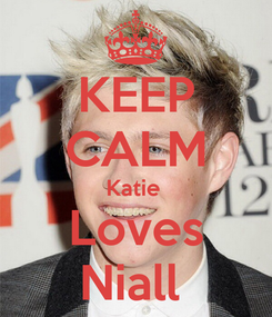 Poster: KEEP CALM Katie  Loves Niall