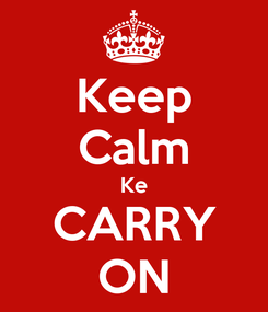 Poster: Keep Calm Ke CARRY ON