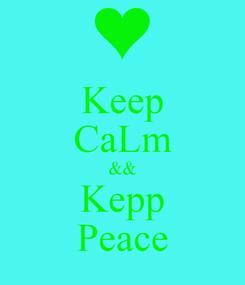 Poster: Keep CaLm && Kepp Peace