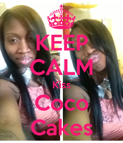 Poster: KEEP CALM Kiss Coco Cakes