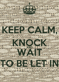 Poster: KEEP CALM, KNOCK AND WAIT TO BE LET IN