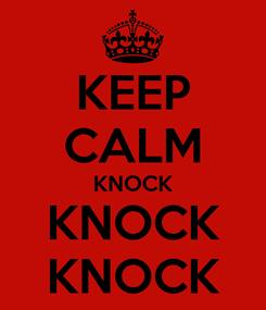 Poster: KEEP CALM KNOCK KNOCK KNOCK