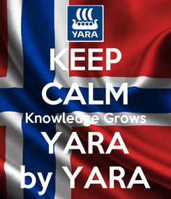 Poster: KEEP CALM Knowledge Grows YARA by YARA
