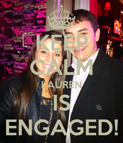 Poster: KEEP CALM LAUREN IS ENGAGED!