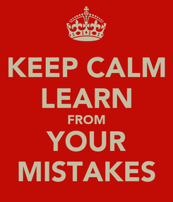 Poster: KEEP CALM LEARN FROM YOUR MISTAKES