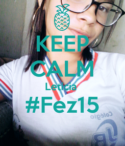 Poster: KEEP CALM Letícia  #Fez15