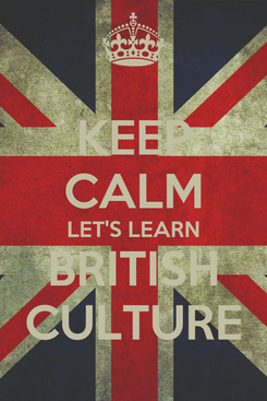 Poster: KEEP CALM LET'S LEARN BRITISH CULTURE