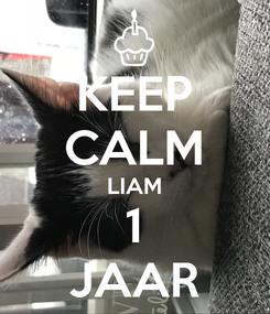 Poster: KEEP CALM LIAM 1 JAAR