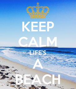 Poster: KEEP CALM LIFE'S A BEACH