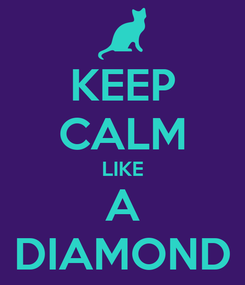 Poster: KEEP CALM LIKE A DIAMOND