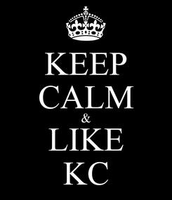 Poster: KEEP CALM & LIKE KC