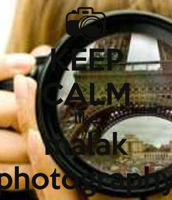 Poster: KEEP CALM like malak photography