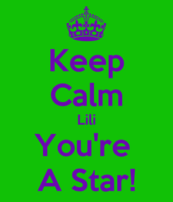 Poster: Keep Calm Lili You're  A Star!