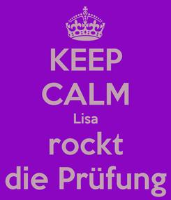 Poster: KEEP CALM Lisa rockt die Prüfung
