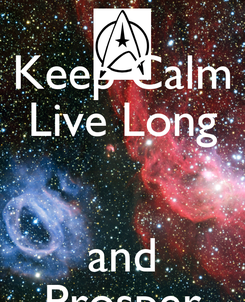 Poster: Keep Calm Live Long  and Prosper