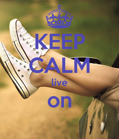 Poster: KEEP CALM live on