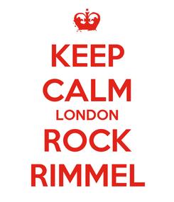 Poster: KEEP CALM LONDON ROCK RIMMEL