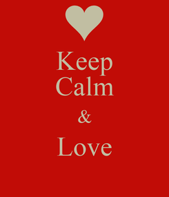 Poster: Keep Calm & Love