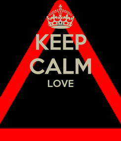 Poster: KEEP CALM LOVE