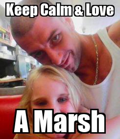 Poster: Keep Calm & Love A Marsh